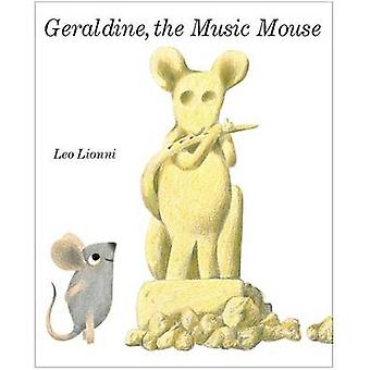 Geraldine - the Music Mouse by Leo Lionni - 9780394942384 Book