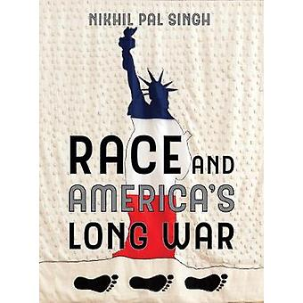 Race and America's Long War by Nikhil Pal Singh - 9780520296251 Book