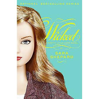 Wicked by Sara Shepard - 9780606122719 Book