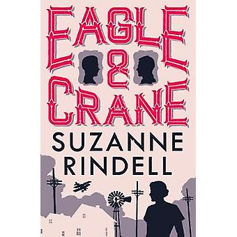 Eagle & Crane by Suzanne Rindell - 9780749023881 Book