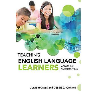 Teaching English Language Learners Across the Content Areas by Judie