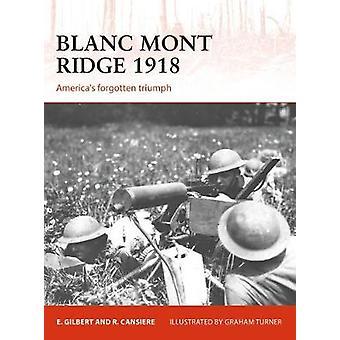 Blanc Mont Ridge 1918 - America's forgotten victory by Blanc Mont Ridg