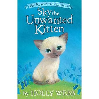 Sky the Unwanted Kitten by Holly Webb - Sophy Williams - 978158925481
