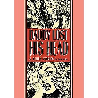 Daddy Lost His Head - & Other Stories by Jack Kamen - 9781683960508 Bo