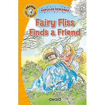 Fairy Fliss Finds a Friend by Fairy Fliss Finds a Friend - 9781782702