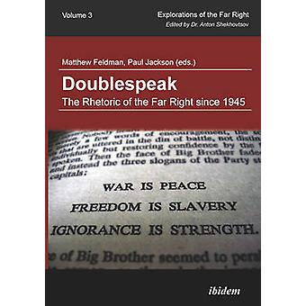 Doublespeak - The Rhetoric of the Far Right Since 1945 by Matthew Feld