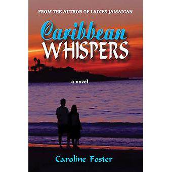 Caribbean Whispers by Caroline Bell Foster - 9789768202628 Book