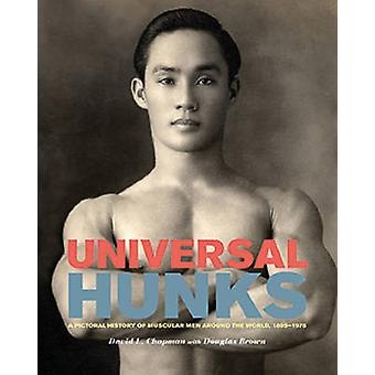 Universal Hunks - A Pictorial History of Muscular Men Around the World