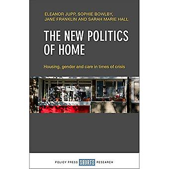 The new politics of home: Housing, gender and care in times of crisis