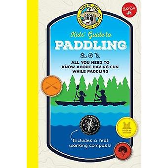 Ranger Rick Kids' Guide to Paddling - All you need to know about havin
