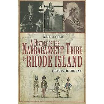 A History of the Narragansett Tribe of Rhode Island - Keepers of the B