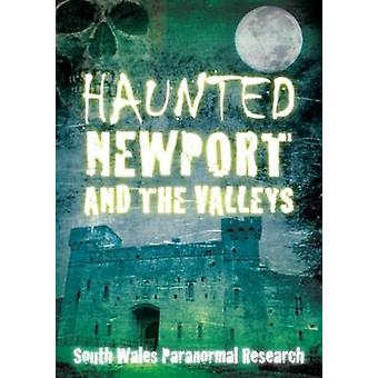 Haunted Newport and the Valleys by South Wales Paranormal Research -