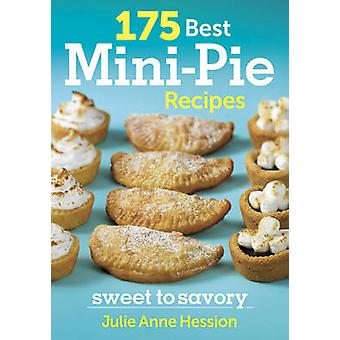 175 Best Mini Pie Recipes - Sweet to Savoury by Julie Anne Hession - 9