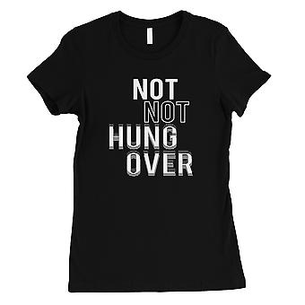 365 Printing Not Not Hungover Womens Black Hilarious Saying College T-Shirt