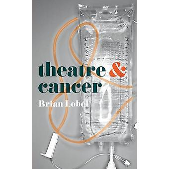 Theatre and Cancer by Brian Lobel