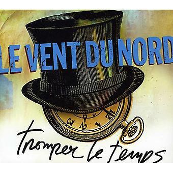 Le Vent Du Nord - importation de Tromper Le Temps [CD] é.-u.