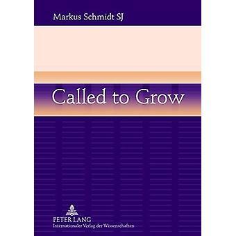 Called to Grow door Schmidt & Markus & SJ