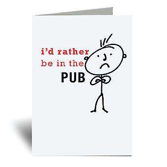 Mens I'd Rather Be In The Pub A6 Greeting Card
