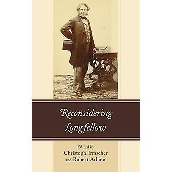 Reconsidering Longfellow by Irmscher & Christoph
