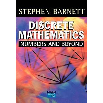 Discrete Mathematics Numbers and Beyond by Barnett & S.