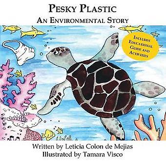 Pesky Plastic An Environmental Story by Colon De Mejias & Leticia
