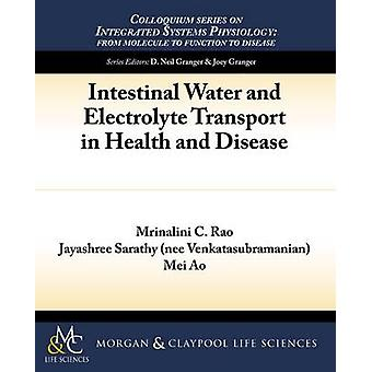 Intestinal Water and Electrolyte Transport in Health and Disease by Rao & Mrinalini C.