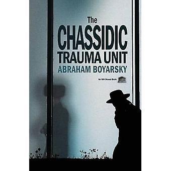 The Chassidic Trauma Unit by Boyarsky & Abraham