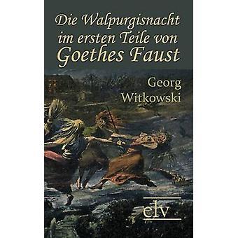 Die Walpurgisnacht im ersten Teile von Goethes Faust by Witkowski & Georg