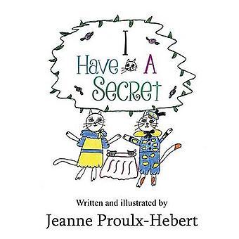 I Have a Secret by ProulxHebert & Jeanne