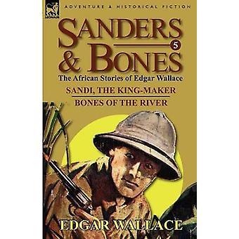 Sanders  BonesThe African Adventures 5Sandi the KingMaker  Bones of the River by Wallace & Edgar