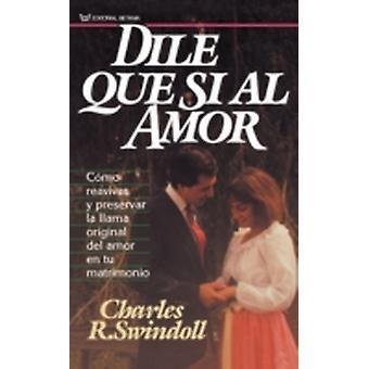 Dile Que Si Al Amor by Swindoll & Charles R. & Dr