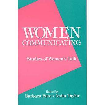 Women Communicating Studies of Womens Talk by Bate & Barbara