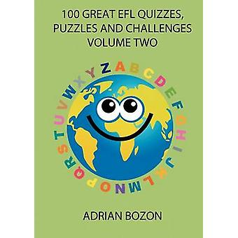 100 Great Efl Quizzes Puzzles and Challenges Volume Two Photocopiable Activities for Teaching English to Children and Young Learners of ESL and Ef by Bozon & Adrian
