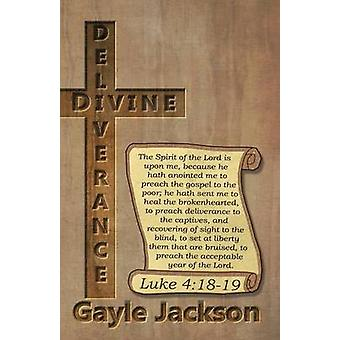 Divine Deliverance For the Human Race by Jackson & Gayle