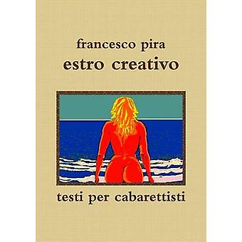 estro creativo by pira & francesco