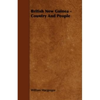 British New Guinea  Country and People by MacGregor & William