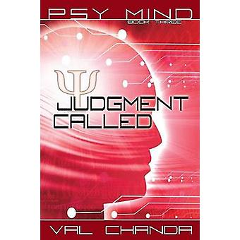 Psy Mind Judgment Called Book Three by Chanda & Val