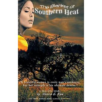 The Blanket of Southern Heat by Kain & Victoria E