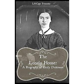 The Lonely House A Short Biography of Emily Dickinson by Brody & Paul