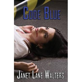 Code Blue by Walters & Janet Lane