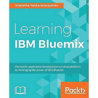 Learning IBM Bluemix by Sankaranarayanan & Sreelatha