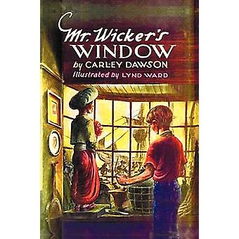 Mr. Wickers Window  With Original Cover Artwork and Bw Illustrations by Dawson & Carley