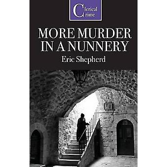 More Murder in a Nunnery by Shepherd & Eric