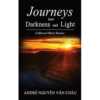 Journeys into Darkness and Light by Van Chau & Andre Nguyen