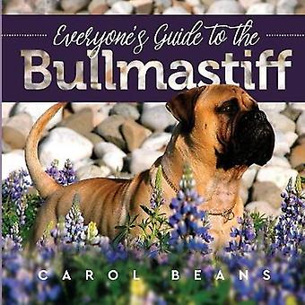 Everyones Guide to the Bullmastiff by Beans & Carol