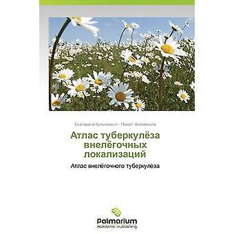 Atlas Tuberkulyeza Vnelyegochnykh Lokalizatsiy by Kulchavenya Ekaterina