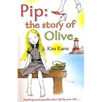 Pip - Het verhaal van olive door Kim Kane - 9780552573375 Boek