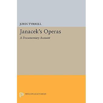 Janacek's Operas - A Documentary Account by John Tyrrell - 97806916014