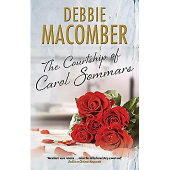 The Courtship of Carol Sommars by Debbie Macomber - 9780727890634 Book