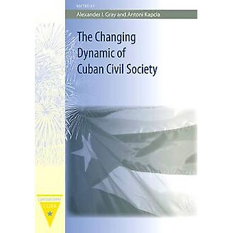 The Changing Dynamic of Cuban Civil Society par Alexander Ian Gray - A